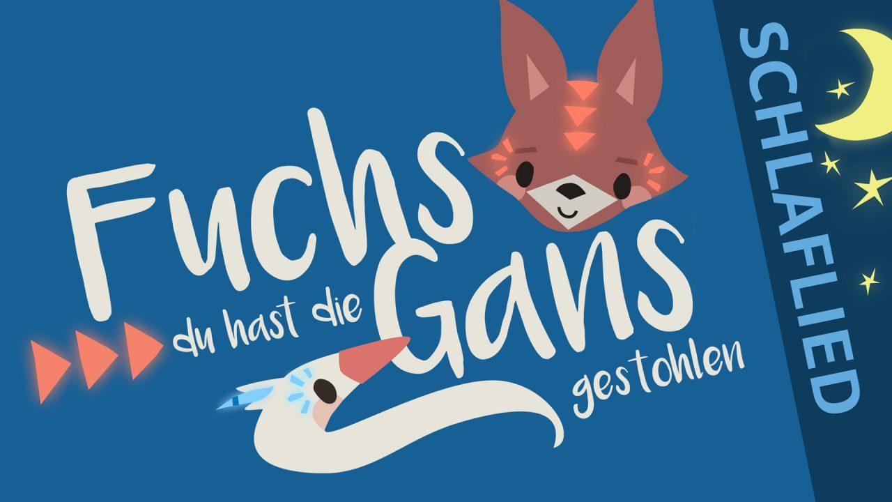Thumbnail Schlaflied - Fuchs du hast die Gans gestohlen